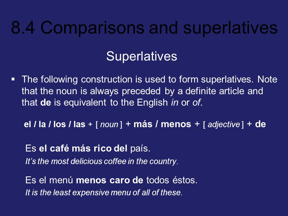 el / la / los / las + [ noun ] + más / menos + [ adjective ] + de